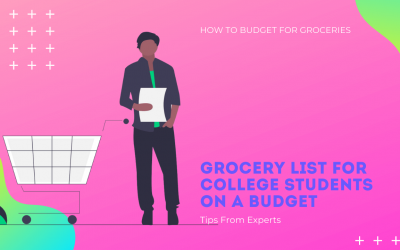 Grocery List For College Students On A Budget: Detailed Guide